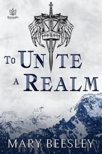 To Unite a Realm