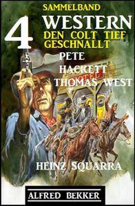 4 Western: Den Colt tief geschnallt