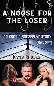 A Noose for the Loser: An Erotic Nooseplay Story
