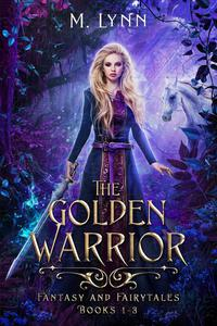 The Golden Warrior: Fantasy and Fairytales Books 1-3