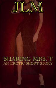 Sharing Mrs. T: An Erotic Short Story
