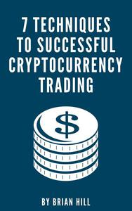 7 Techniques To Successful Cryptocurrency Trading