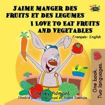 J'aime manger des fruits et des legumes I Love to Eat Fruits and Vegetables (Bilingual French Kids Book)