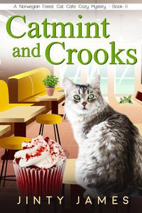 Catmint and Crooks