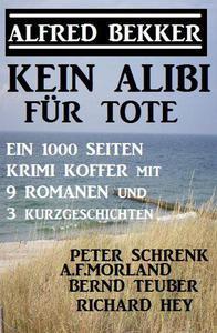 Kein Alibi für Tote - Ein 1000 Seiten Krimi Koffer mit 9 Romanen und 3 Kurzgeschichten