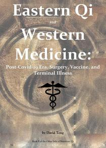 Eastern Qi and Western Medicine: Post-Covid-19 Era, Surgery, Vaccine, and Terminal Illness