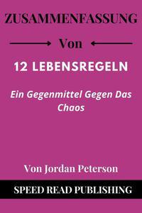 Zusammenfassung Von 12 Lebensregeln Von Jordan Peterson Ein Gegenmittel Gegen Das Chaos