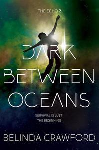 Dark Between Oceans