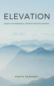 Elevation: Essays on Personal Growth and Philosophy