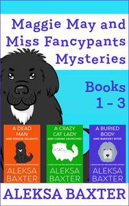 Maggie May and Miss Fancypants Mysteries Books 1 - 3