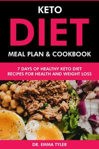 Keto Diet Meal Plan & Cookbook: 7 Days of Keto Diet Recipes for Health & Weight Loss