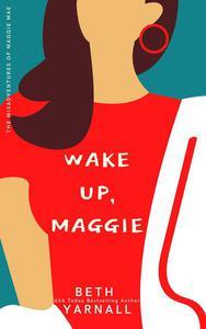 Wake Up, Maggie