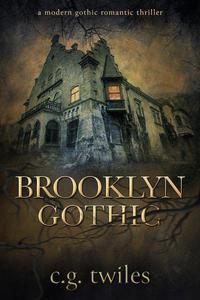 Brooklyn Gothic: A Modern Gothic Romantic Thriller