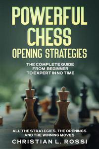 Powerful Chess Opening Strategies