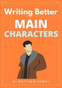 Writing Better Main Characters
