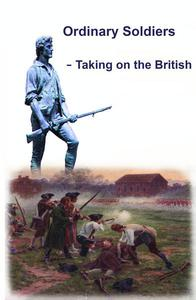 Ordinary Soldiers - Taking on the British
