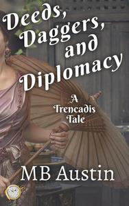 Deeds, Daggers, and Diplomacy