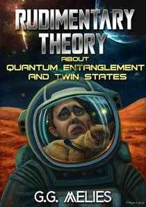 Rudimentary Theory About Quantum Entanglement and Twin States