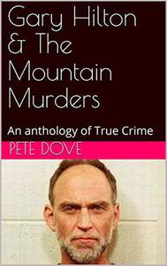 Gary Hilton & The Mountain Murders