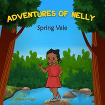 "Adventures of Nelly  "" Spring Vale"""