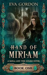 Hand of Miriam, A Bayla and the Golem Novel