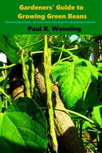 Gardeners' Guide to Growing Green Beans in the Vegetable Garden
