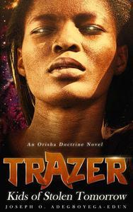 Trazer: Kids of Stolen Tomorrow