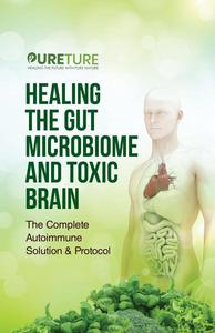 Healthy Gut: Healing the Microbiome and Toxic Brain
