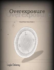 Overexposure - Focal Point Duet, Book 1