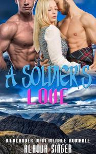 A Soldier's Love:  Highlander Menage MFM Romance Story