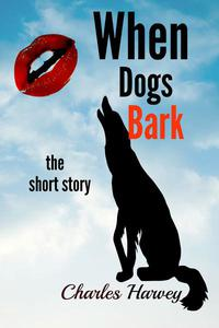 When Dogs Bark the Short Story