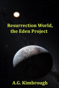 Resurrection World, the Eden Project