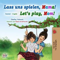 Lass uns spielen, Mama! Let's Play, Mom!