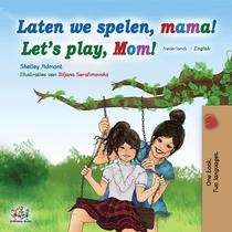 Laten we spelen, mama! Let's Play, Mom!