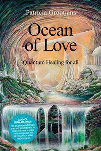 Ocean of Love, Quantum Healing for All