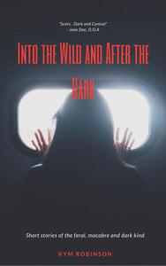 Into the Wild and After the Dark