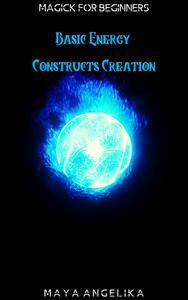 Basic Energy Constructs Creation