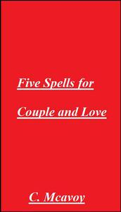 Five Spells for Couple and Love