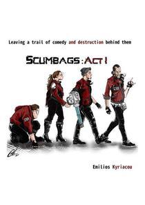 Scumbags Act I