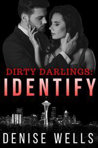 Dirty Darlings: Identify