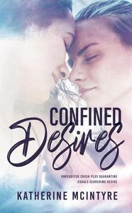 Confined Desires