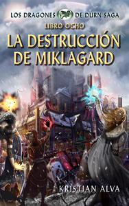 La Destrucción de Miklagard, Los Dragones de Durn Saga, Libro Ocho