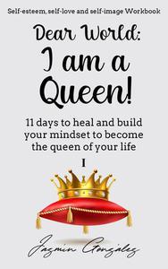 Dear World: I am a Queen!