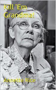 Kill 'Em Grandma