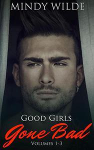 Good Girls Gone Bad (Volumes 1-3)