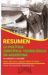 Resumen de La Política Científica-Tecnológica en Argentina