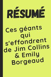 """Résumé du livre """"Ces géants qui s'effondrent de Jim Collins & Emily Borgeaud"""""""