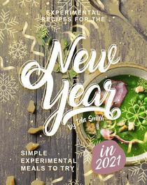 Experimental Recipes for the New Year: Simple Experimental Meals to Try in 2021