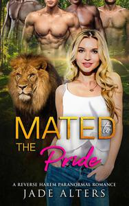Mated to the Pride: A Reverse Harem Paranormal Romance