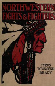 Northwestern Indian Fights and Fighters: Chief Joseph and the Nez Perce War & Captain Jack and the Modoc War